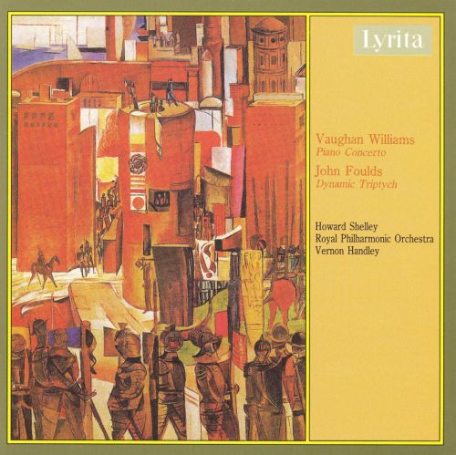 Vaughan Williams: Piano Concertos; John Foulds: Dynamic Triptych