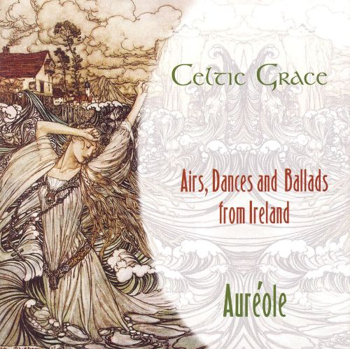 Celtic Grace: Airs, Dances and Ballads from Ireland