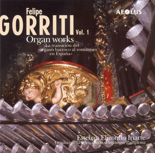 Felipe Gorriti: Organ Works, Vol. 1