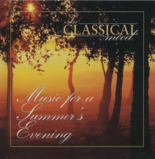 Classical Mood Music For Summer Evening Various Artists Songs Reviews Credits