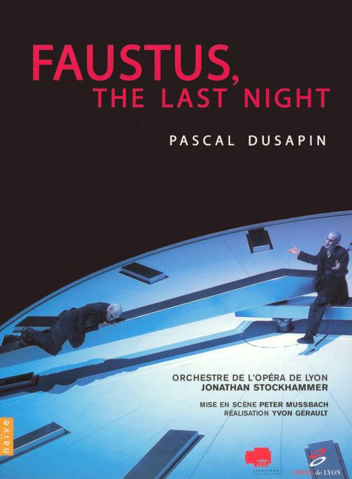 Pascal Dusapin: Faustus, the Last Night [DVD Video]