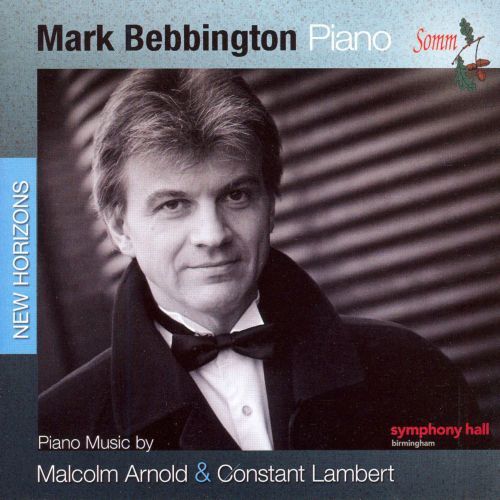 Piano Music by Malcolm Arnold & Constant Lambert