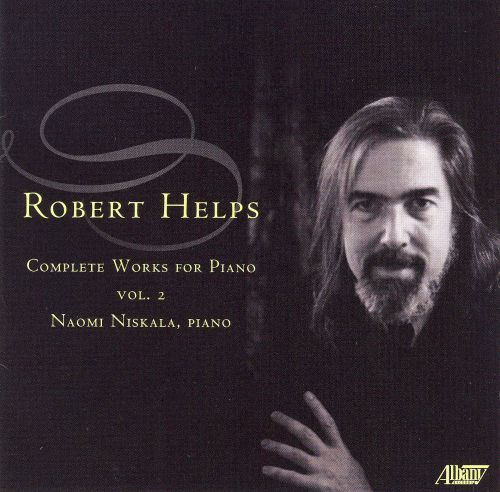 Robert Helps: Complete Works for Piano, Vol. 2
