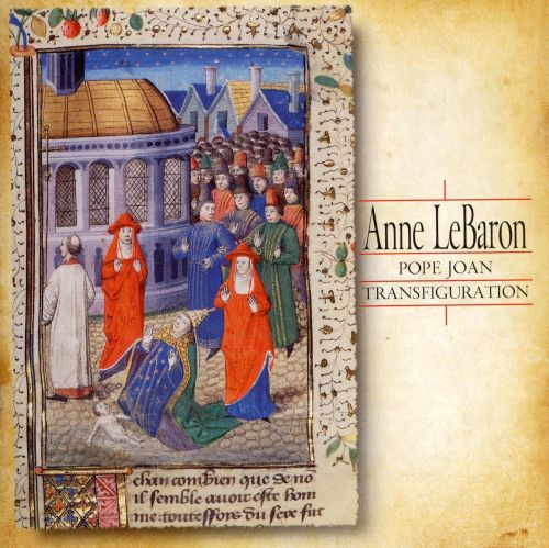 Anne LeBaron: Pope Joan, Transfiguration