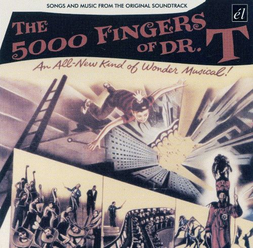 The 5000 Fingers of Dr. T [Songs and Music from the Original Soundtrack]