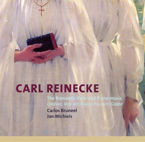 Carl Reinecke: The Romantic Flute and Piano Music
