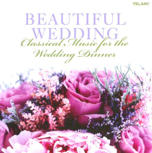 beautiful wedding classical music for the wedding dinner