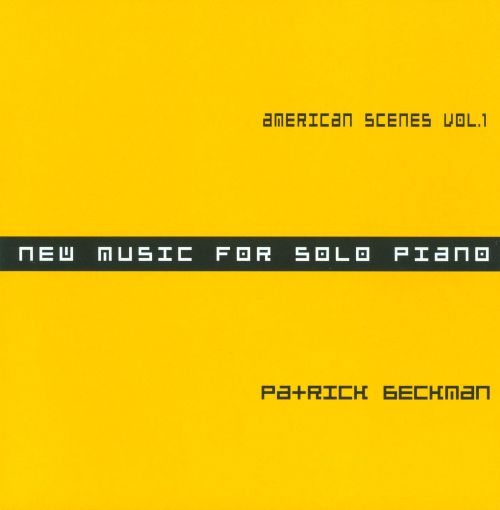 Patrick Beckman: American Scenes Vol. 1 - New Music for Solo Piano