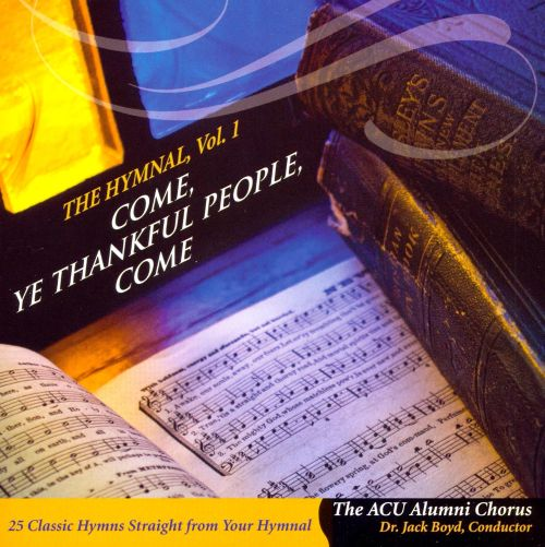 The Hymnal, Vol. 1: Come, Ye Thankful People, Come