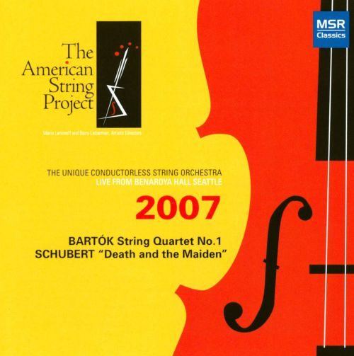 The American String Project 2007: Bartók String Quartet No. 1; Schubert