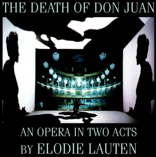 Elodie Lauten: The Death of Don Juan
