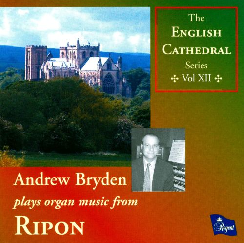 Andrew Bryden plays organ music from Ripon