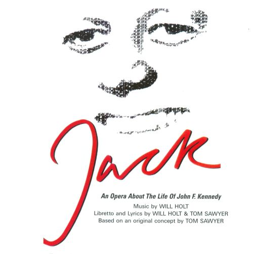 Jack: An Opera about the Life of John F. Kennedy