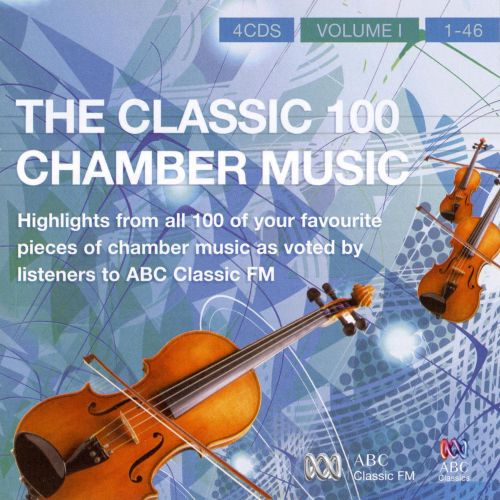The Classic 100: Chamber Music, Vol. 1
