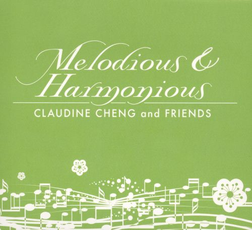 Melodious and Harmonious: Claudine Cheng and Friends