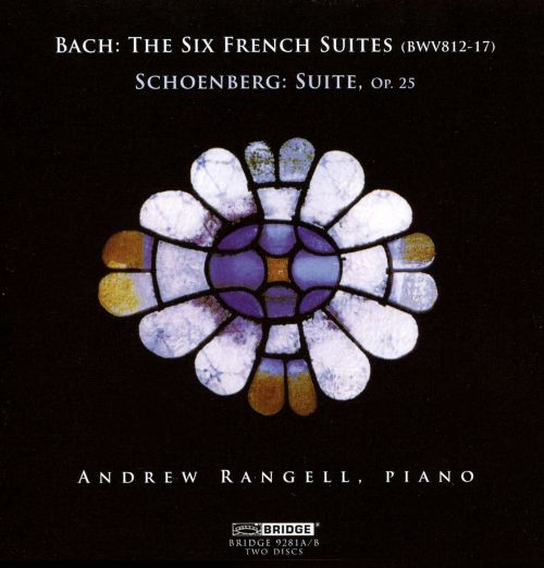 Bach: The Six French Suites; Schoenberg: Suite