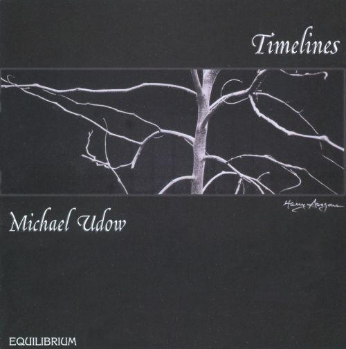 Michael Udow: Timelines