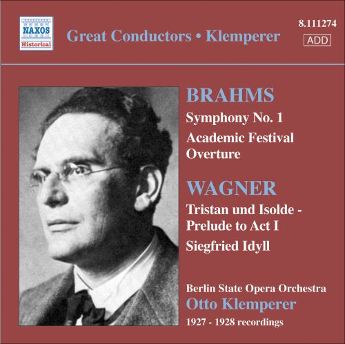 Brahms: Symphony No. 1; Academic Festival Overture; Wagner; Tristan und Isolde - Prelude to Act 1; Siegfried Idyll