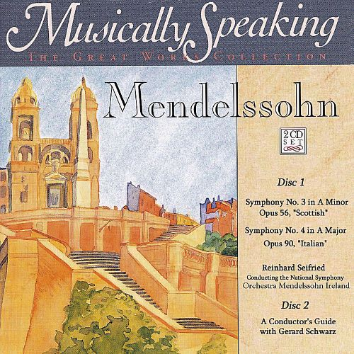 Musically Speaking: Mendelssohn's Symphonies Nos. 3