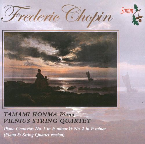 Frederic Chopin: Piano Concertos No. 1 in E minor & No. 2 in F minor (Piano Quartet Version)