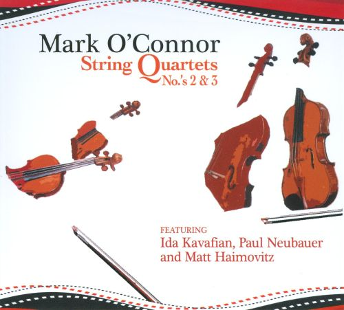 Mark O'Connor: String Quartets Nos. 2 & 3