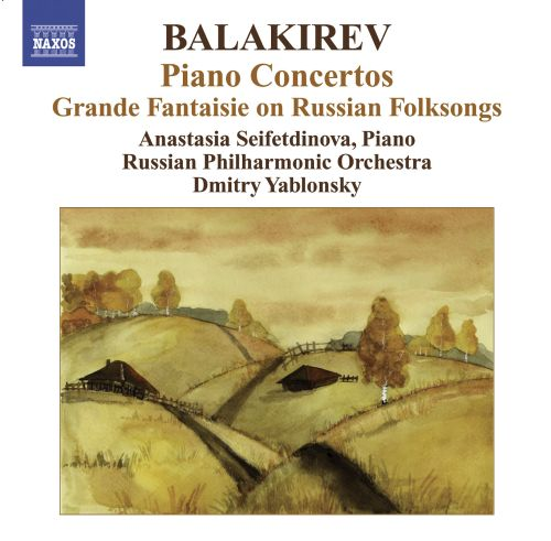 Balakirev: Piano Concertos; Grande Fantaisie on Russian Folksongs