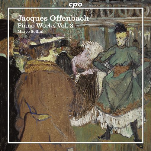 Offenbach: Piano Works, Vol. 3