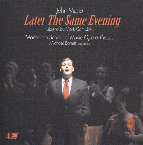John Musto: Later the Same Evening