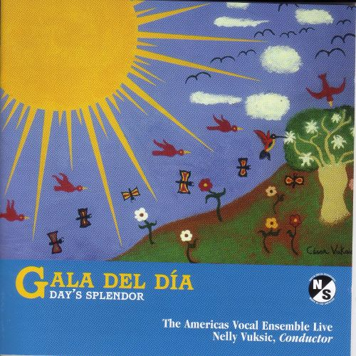 Gala del Día (Day's Splendor): Choral Music from the Americas
