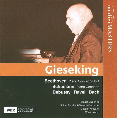 Walter Gieseking plays Beethoven, Schumann, Debussy, Ravel & Bach