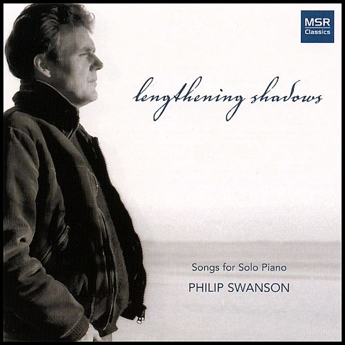 Lengthening Shadows: Songs for Solo Piano by Philip Swanson