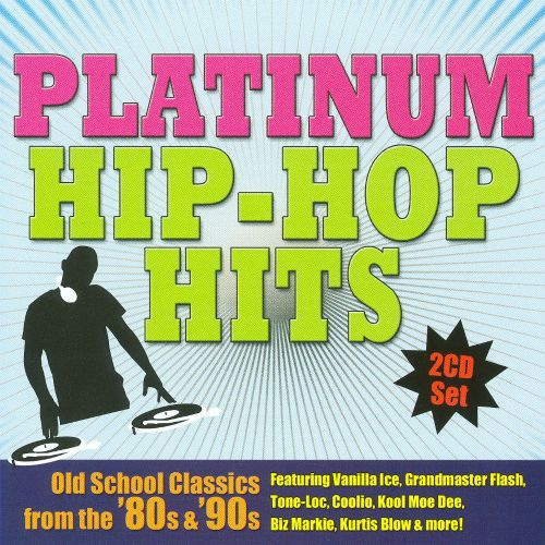 Platinum Hip-Hop Hits: Old School Classics From the '80s & '90s