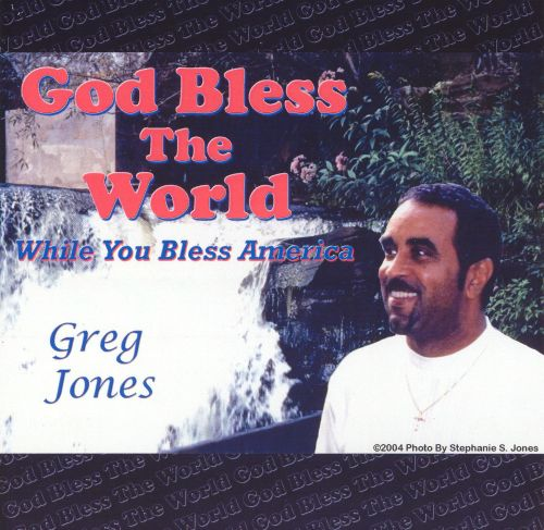 God Bless the World: While You Bless America