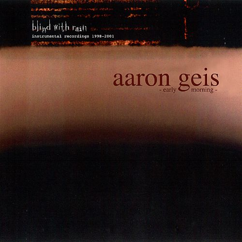 Aaron Geis: Early Morning (Instrumental Recordings, 1998-2001)