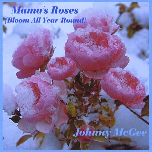 Mama's Roses (Bloom All Year 'Round)