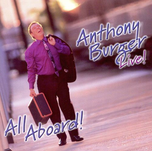 Anthony Burger  - Live - All Aboard 1998