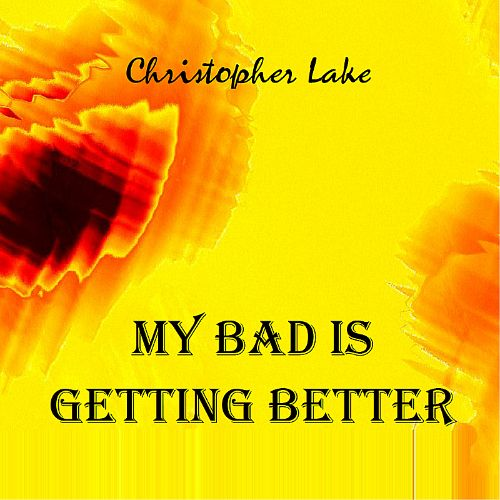My Bad Is Getting Better