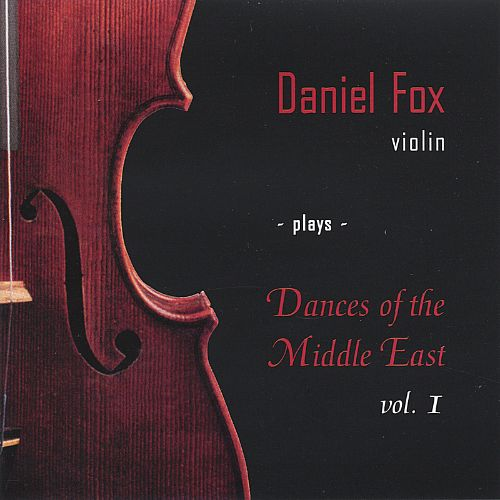 Daniel Fox, Violin, Plays Dances of the Middle East, Vol. 1