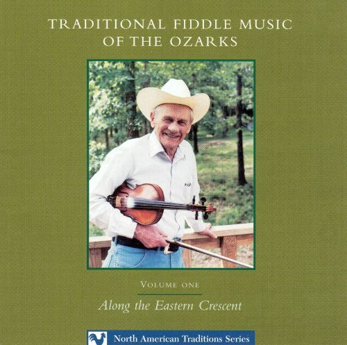 Traditional Fiddle Music of the Ozarks, Vol. 1: Along the Eastern Cresent
