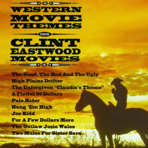 Western Movie Themes from Clint Eastwood Movies