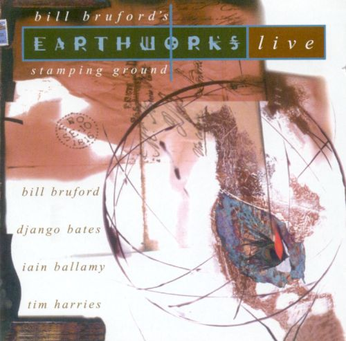 Stamping Ground: Bill Bruford's Earthworks Live