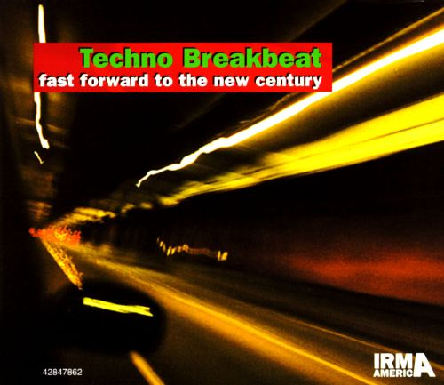 Techno Breakbeat: Fast Forward to the New Century