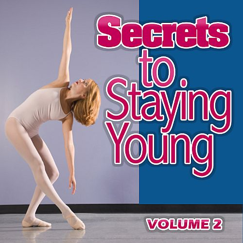 Secrets to Staying Young, Vol. 2