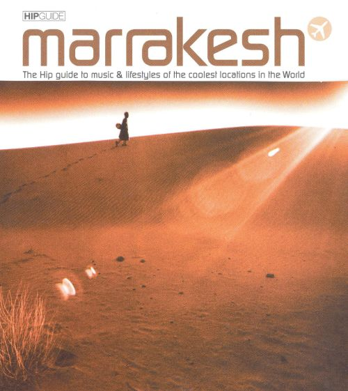 Hip Guide to Marrakesh
