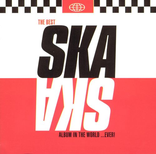 The Best Ska Album in the World Ever