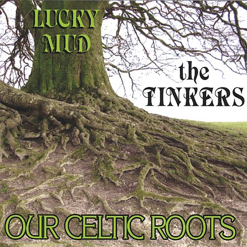 The Tinkers: Our Celtic Roots