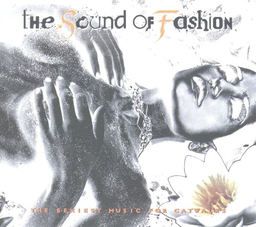 The Sound of Fashion: The Sexiest Music For Catwalks