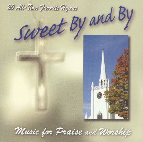 Sweet By and By: Music for Praise and Worship