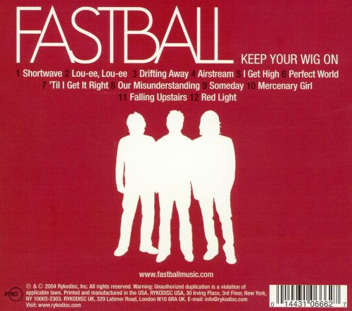 Fastball Keep Your Wig 80
