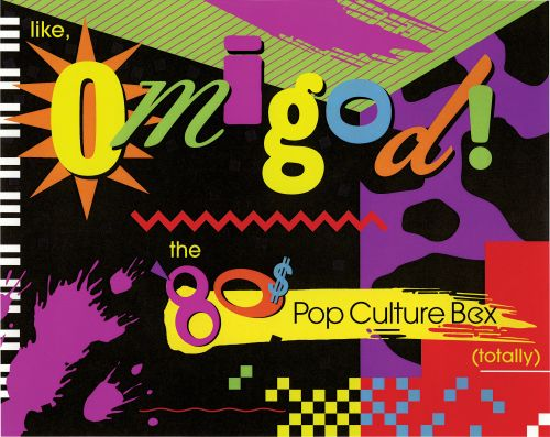 Like, Omigod! The '80s Pop Culture Box (Totally)